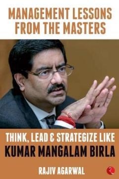 dr-rajiv-agarwal-think-lead-strategize-like-kumar-mangalam-birla